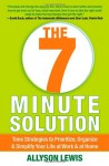 The 7 Minute Solution: Time Strategies to Prioritize, Organize & Simplify Your Life at Work & at Home - Allyson Lewis