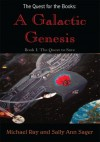 The Quest for the Books: A Galactic Genesis:Book I: The Quest to Save - Michael Ray, Sally Ann Sager