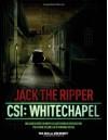 Jack the Ripper: CSI: Whitechapel - Paul Begg, John Bennett