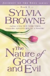 The Nature of Good and Evil - Sylvia Browne