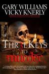 Three Keys to Murder - Gary Williams, Vicky Knerly