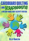 Cardboard Quilting and Scrapbooking - Kelsy Hamilton
