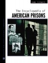 The Encyclopedia Of American Prisons - Carl Sifakis