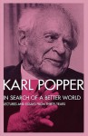 In Search of a Better World: Lectures and Essays from Thirty Years - Karl Popper