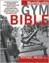 Men's Health Gym Bible - Michael Mejia, Myatt Murphy