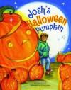 Josh's Halloween Pumpkin - Kathryn Lay, Katy Bratun