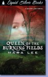 Queen Of The Burning Fields - Mara Lee