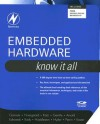 Embedded Hardware: Know It All: Know It All - Jack G. Ganssle, Tammy Noergaard, Fred Eady, Lewin Edwards