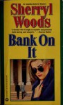 Bank on It - Sherryl Woods
