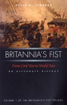 Britannia's Fist: From Civil War to World War: An Alternate History - Peter G. Tsouras