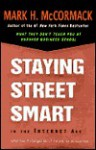 Staying Street Smart In The Internet Age: What Hasn't Changed About the Way We Do Business - Mark H. McCormack