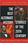 Best Alternate History Stories Of The 20th Century, The - Martin H. Greenberg, Harry Turtledove