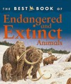 The Best Book of Endangered and Extinct Animals - Christiane Gunzi