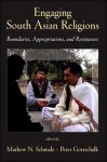 Engaging South Asian Religions: Boundaries, Appropriations, and Resistances - Mathew N. Schmalz, Peter Gottschalk