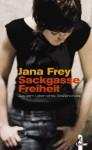Sackgasse Freiheit - Jana Frey