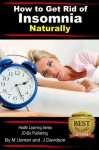 How to Get Rid of Insomnia Naturally (Health Learning Series) - John Davidson, Muhamad Usman