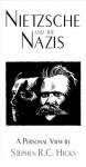 Nietzsche and the Nazis - Stephen R.C. Hicks, Christopher Vaughan