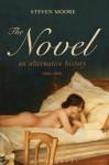 Novel: An Alternative History, 1600-1800 - Steven Moore