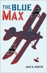 The Blue Max - Jack D. Hunter