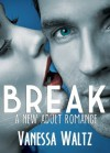 Break (Billionaire New Adult Romance) - Vanessa Waltz, Vanessa Waltz