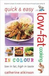 Quick and Easy Low Fat Cooking in Colour - Catherine Atkinson