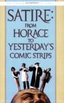 Satire: From Horace to Yesterday's Comic Strips - James Scott, Elizabeth Osborne, Douglas Grudzina