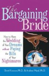 The Bargaining Bride: How to Have the Wedding of Your Dreams Without Paying the Bills of Your Nightmares - Shirit Kronzon, Andrew Ward