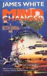 Mind Changer (Sector General, #11) - James White