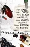 Epidemie i zarazy - Andrzej Pilipiuk, Jacek Komuda, Jakub Ćwiek, Rafał Dębski, Anna Kańtoch, Paweł Siedlar, Tomasz Duszyński, Michał Cholewa