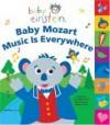 Baby Einstein: Baby Mozart: Music is Everywhere - Julie Aigner-Clark, Susan Ring, Nadeem Zaidi