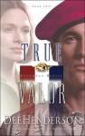True Valor (Audio) - Dee Henderson, Todd McLaren