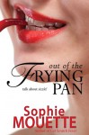 Out of the Frying Pan - Sophie Mouette