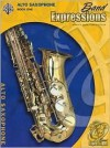 Band Expressions 1 Alto Sax (Expressions Music Curriculum) - Robert W. Smith, Susan Smith, Michael Story