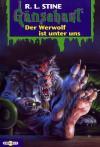 Der Werwolf Ist Unter Uns. (Gänsehaut 47) - R.L. Stine