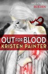 Out for Blood: House of Comarré: Book Four - Kristen Painter