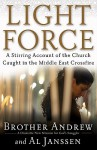 Light Force: A Stirring Account of the Church Caught in the Middle East Crossfire - Brother Andrew, Al Janssen