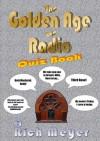 Golden Age of Radio Quiz Book Volume 1 - Rich Meyer