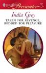 Taken For Revenge, Bedded For Pleasure - India Grey