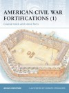 American Civil War Fortifications (1): Coastal brick and stone forts - Angus Konstam
