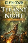 The Tyranny of the Night (Instrumentalities of the Night Series #1) - Glen Cook