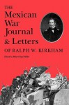 Mexican War Journal and Letters of Ralph K. Kirkham - Robert Ryal Miller