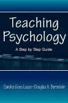 Teaching Psychology: A Step by Step Guide - Sandra Goss Lucas, Douglas A. Bernstein