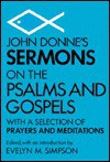 John Donne's Sermons on the Psalms and Gospels: With a Selection of Prayers and Meditations - John Donne