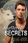 Shattered Secrets (In The Shadow Of The Wolf) - Diane Adams, R.J. Scott