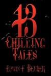 13 Chilling Tales - Edwin F. Becker