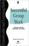 Successful Group Work - Simon Rogerson, Tim O'Sullivan, Jenny Rice, Saunders Rice