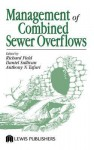 Management of Combined Sewer Overflows - Richard Field, Daniel Sullivan, Anthony N. Tafuri