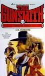 The Gunsmith #138: Deadly Gold - J.R. Roberts