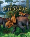 The Complete Dinosaur - Michael K. Brett-Surman, Thomas R. Holtz Jr., James O. Farlow