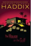 House on the Gulf - Margaret Peterson Haddix
